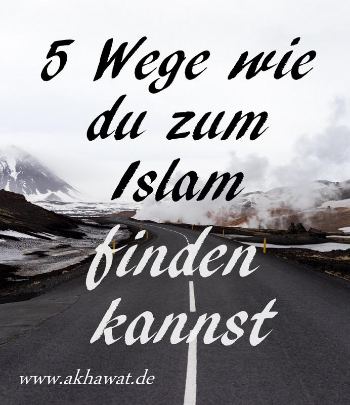 5 Wege wie du zum Islam finden kannst