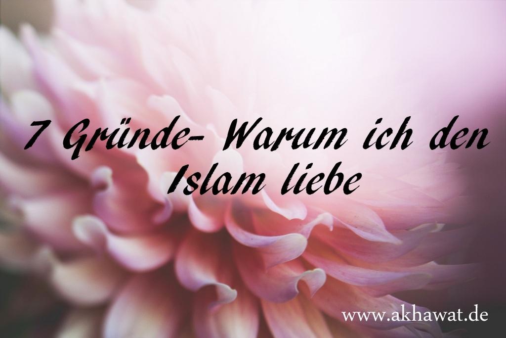 Warum ich den Islam liebe
